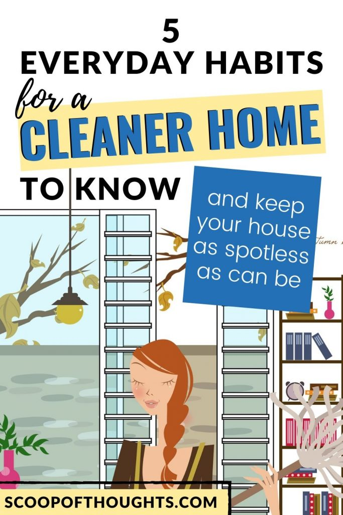 Messy house? We've compiled a list of things you can do every day to lessen cleaning and keep your house as spotless as can be. Here are home cleaning tips and everyday habits for a clean home. Click to read more cleaner home tips, everyday cleaning habits, clean house tips, home cleaning tips, home cleaning list, home organization, how to keep a clean home, home decluttering, millennial lifestyle, home hacks, lifestyle tips! #cleanerhome #cleaninghabits #cleanhome