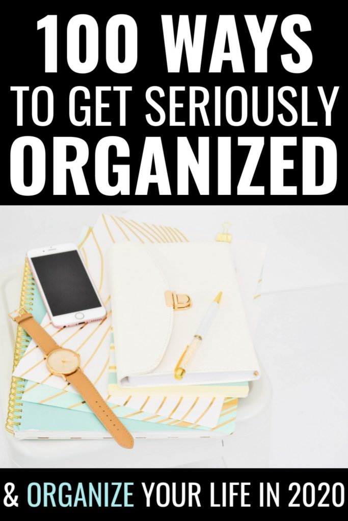 Want to know how to organize your stuff better? We have here 100 ways on how to be organized! Click to read more get organized in 2020, ways to get organized at home, best ways to get organized life, home organization, home decluttering, millennial lifestyle, advice for your 20s #getorganized #organization #homeorganization #howtogetorganized