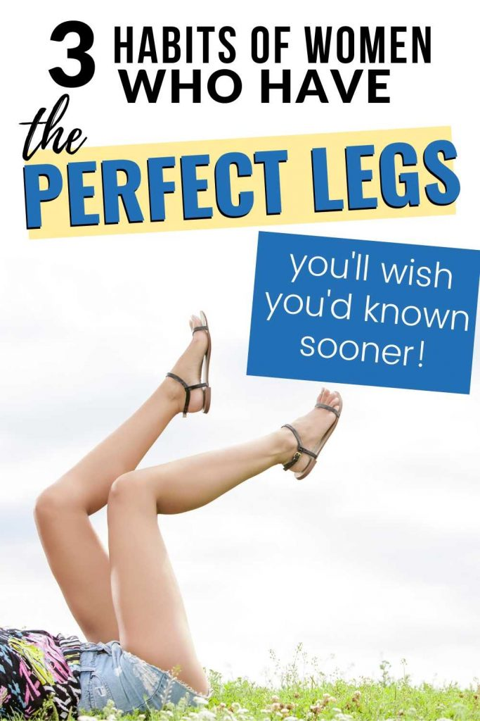 Having perfect legs gives you an extra boost in confidence when wearing shorts, skirts, dresses, and even bikinis! Now the question is how do we get skinny legs? Let's start by checking out these habits of women who have perfect legs! Click to read more about how to get perfect legs fast, how to look pretty, advice for your 20s, lifestyle tips! #skinnylegs #perfectlegs #legs